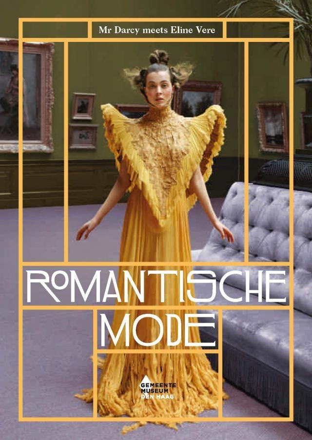 Romantische mode: Mr. Darcy meets Eline Vere, Madelief Hohé & Ileen Montijn, Zwolle (Waanders uitgevers) 2014. #gemeentemuseum #modemuze #boek #books