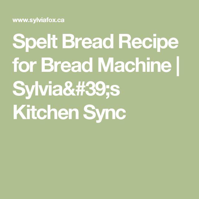 spelt bread recipe bread machine