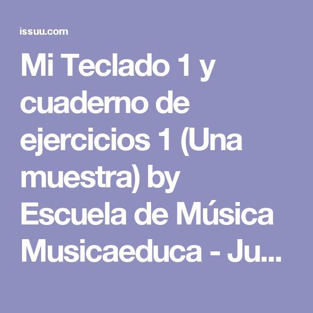 Mi Teclado 1 y cuaderno de ejercicios 1 (Una muestra) by Escuela de Música Musicaeduca - Juventudes Musicales - issuu
