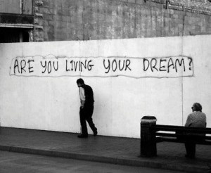 Live Your Dream…   