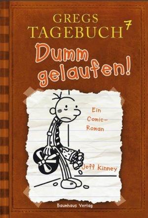 Gregs Tagebuch - Dumm gelaufen! (Band 7) von Jeff Kinney