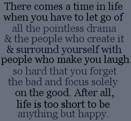 Laugh! Laugh! luv-this: Life Is Shorts, Life Too Shorts, Pointless Dramas, Happy, My Life, Living, Dramas Free, Beautiful Things, Quotes About Life