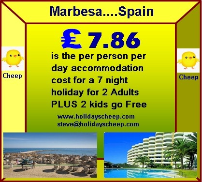Spain....the best....7 nights accommodation £ 110 at Marbesa.  The beach, multiple facilities and the proximity to Marbella, has made Marbesa a favourite family holiday destination.   Marbesa is at the heart of the Costa del Sol, being near to Marbella, numerous golf courses, and the pretty port of Cabopino with its fine restaurants and popular sandy beach. http://www.holidayscheep.com/index.php/marbesa