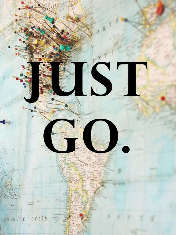 just go // #travel