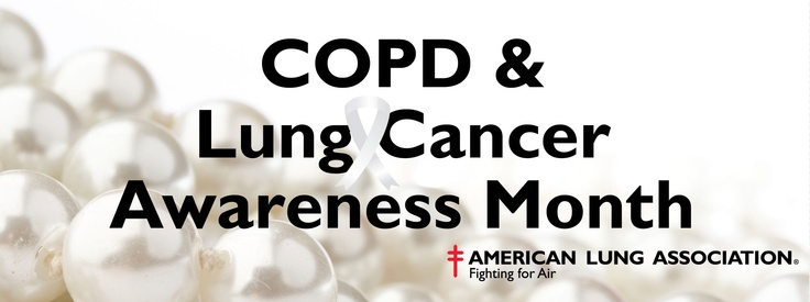 November is COPD and Lung Cancer Awareness Month