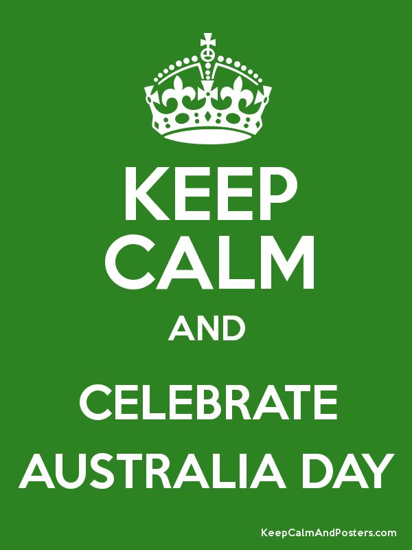 Keep Calm and CELEBRATE AUSTRALIA DAY Poster