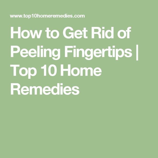 How to Get Rid of Peeling Fingertips | Top 10 Home Remedies