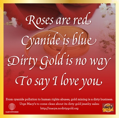 Take action! Tell Macy's to say no to Dirty Gold this Valentine's Day!