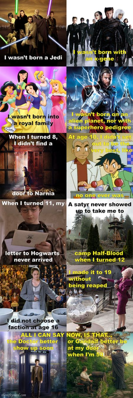 Important Fictional Ages; wasn't born a Jedi, didn't find a door to Narnia at age 8, when I turned 11 I didn't receive a letter from Hogwarts...Gandalf better be at my door when I'm 50 | Pokemon, Jedi, Disney princess, camp Half-Blood, Harry Potter, Divergent, Doctor Who | via The Nifty Nerd