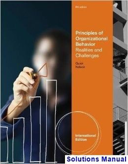Principles Of Organizational Behavior Realities And Challenges 6th Edition Quick Solutions Manual Solutions Manual Test Bank Instant Download Organizational Behavior Test Bank Organizational