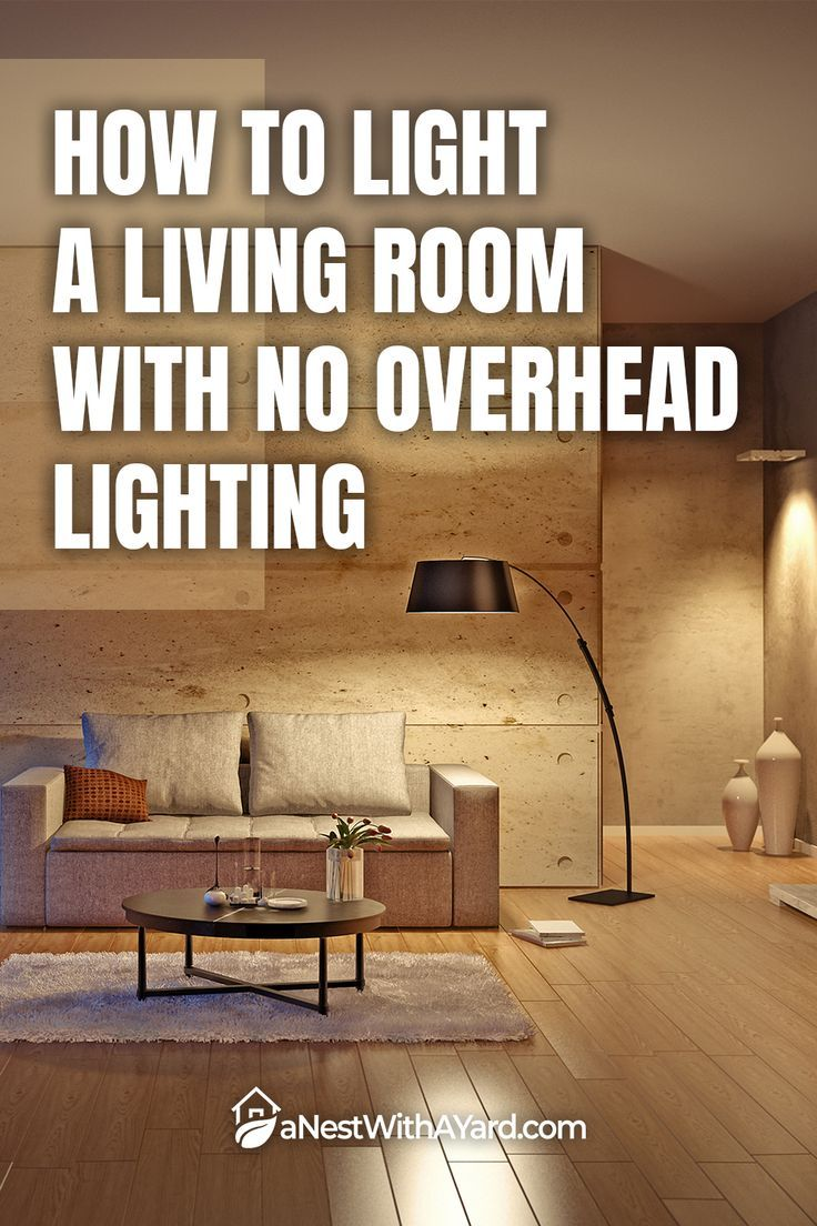 How To Light A Living Room With No Overhead Lighting In