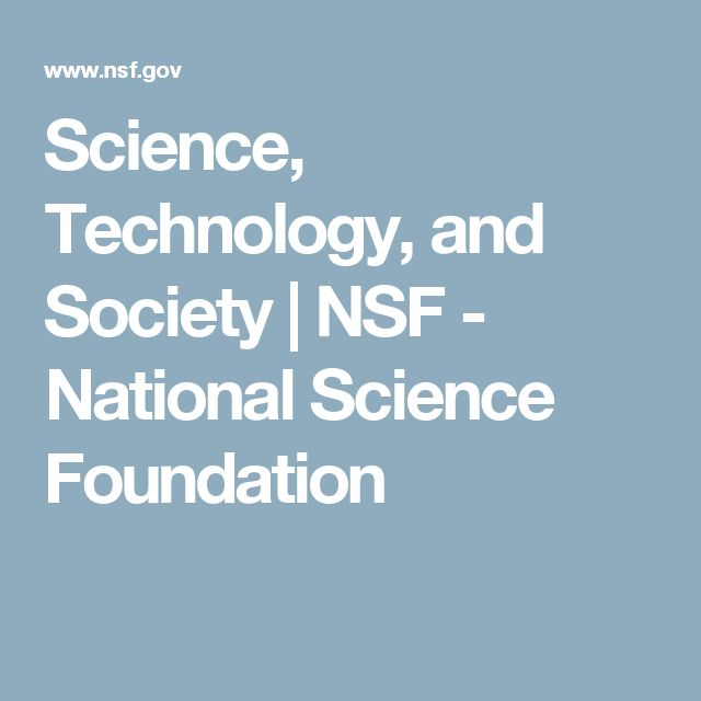 Science, Technology, and Society | NSF - National Science Foundation