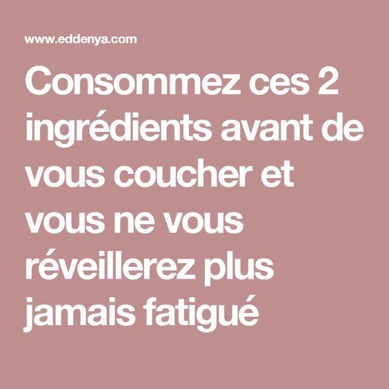 Consommez ces 2 ingrédients avant de vous coucher et vous ne vous réveillerez plus jamais fatigué