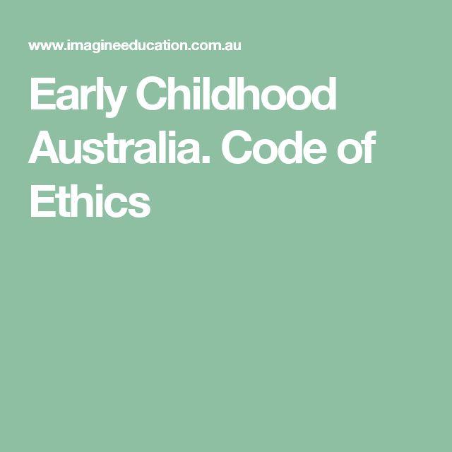 Early Childhood Australia. Code of Ethics