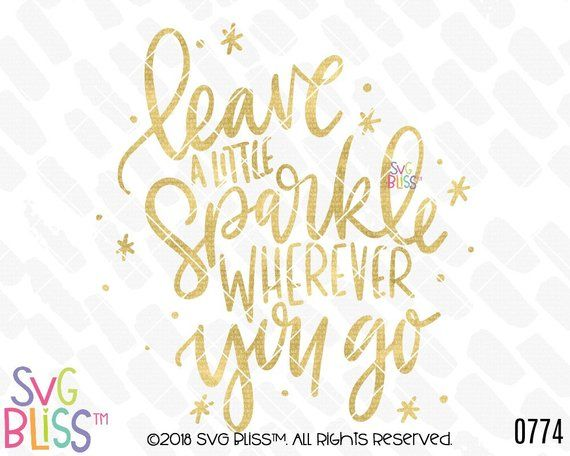 Leave A Little Sparkle Wherever You Go This Hand Lettered