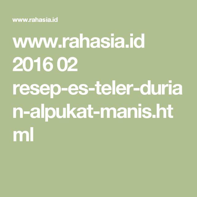 www.rahasia.id 2016 02 resep-es-teler-durian-alpukat-manis.html