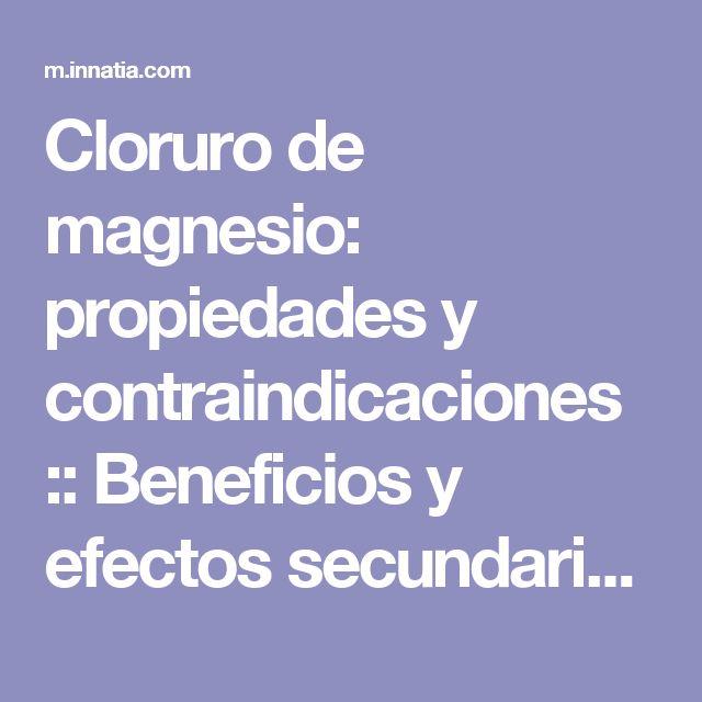 Cloruro de magnesio: propiedades y contraindicaciones :: Beneficios y efectos secundarios del cloruro de magnesio