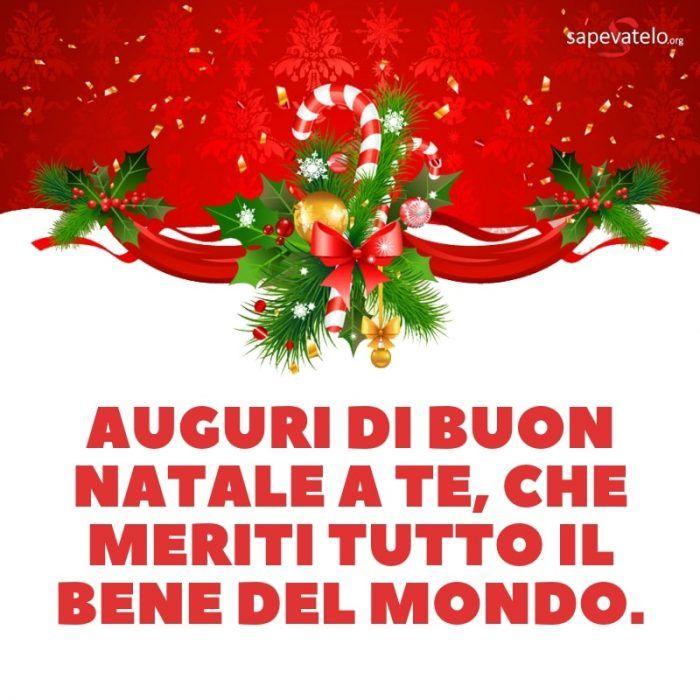 Frasi E Immagini Auguri Di Natale.Auguri Di Buon Natale A Te Che Meriti Tutto Il Bene Del