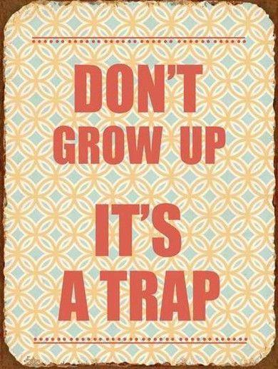 Tablica don't grow up LIVEBEAUTIFULLY