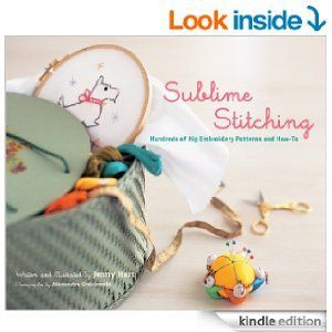 Amazon.com: Sublime Stitching: Hundreds of Hip Embroidery Patterns and How-To eBook: Jenny Hart, Alexandra Grablewski: Kindle Store