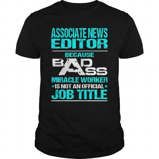 ASSOCIATE NEWS EDITOR-BADASS T3 #funny hoodie #sweater for teens. LIMITED TIME PRICE => https://www.sunfrog.com/LifeStyle/ASSOCIATE-NEWS-EDITOR-BADASS-T3-Black-Guys.html?68278
