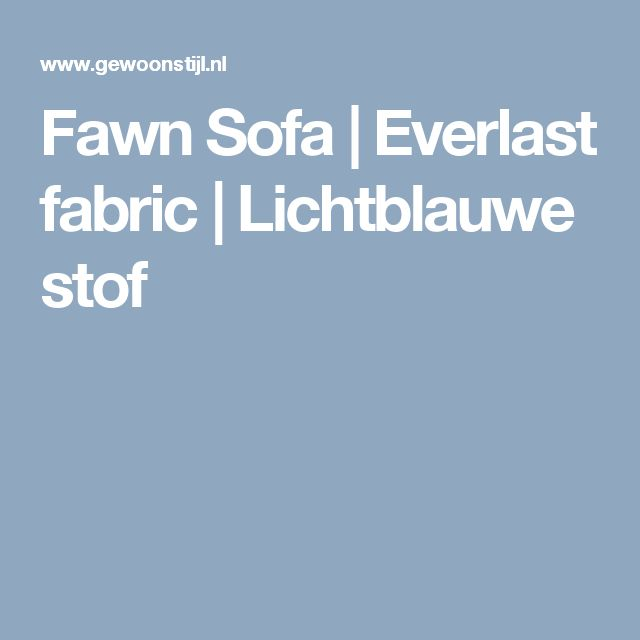 Fawn Sofa   Everlast fabric   Lichtblauwe stof
