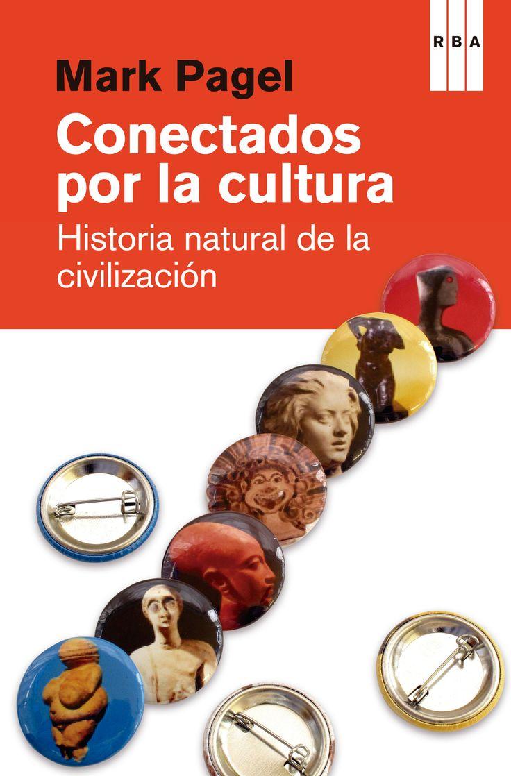CONECTADOS POR LA CULTURA. Historia natural de la civilización