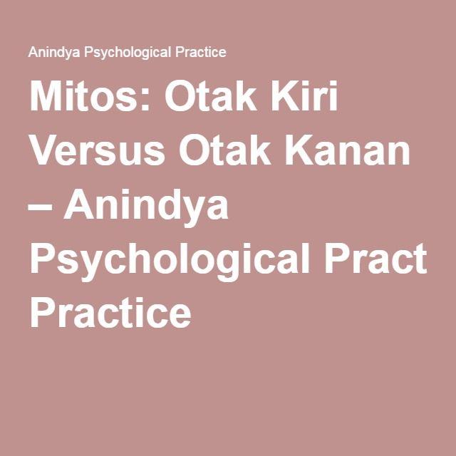 Mitos: Otak Kiri Versus Otak Kanan – Anindya Psychological Practice