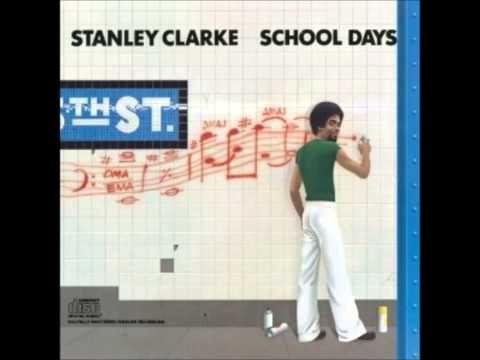 Stanley Clarke School Days Full Album - YouTube