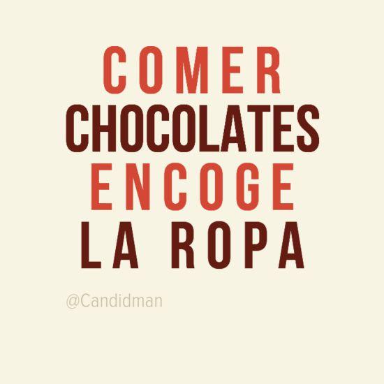 """Comer #Chocolates encoge la ropa"". #Citas #Frases @Candidman0"