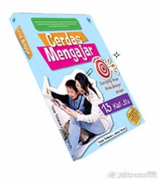 Buku Cerdas Mengajar - Dampingi Anak anda Belajar Dengan 13 Kiat Jitu.