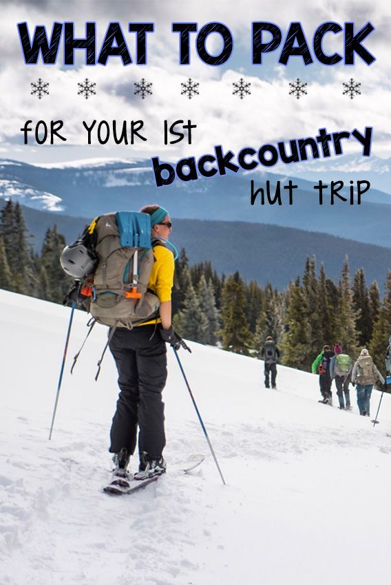 Ok, so you are headed out on your first winter backcountry hut trip...but you aren't sure what bring or how to stay comfortable in winter temps. This detailed packing list will help you prepare so you bring exactly what you need.