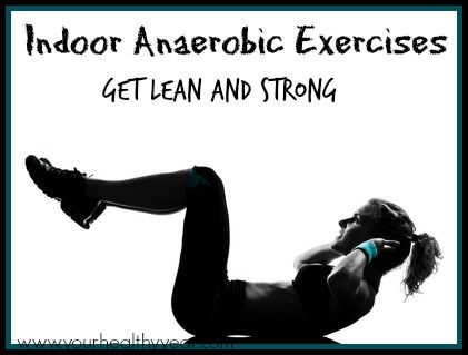 Indoor Anaerobic Exercises are great for getting your heart rate up while working your muscles groups! Do three times a week for quick and easy results!
