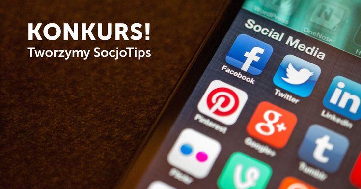 Tworzymy tipy Socjomanii - KONKURS  #Socjomania #SocjoTips #socialmedia #socialmediatips