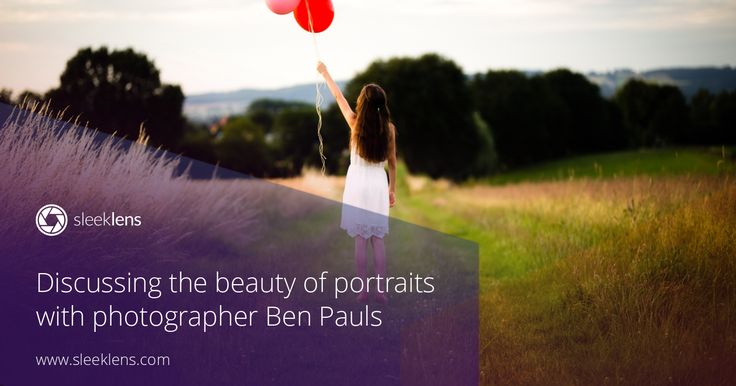 Discussing the beauty of portraits with Photographer Ben Pauls