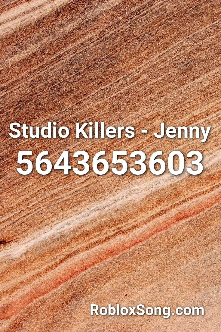 Studio Killers Jenny Roblox Id Roblox Music Codes Studio Killers Roblox Songs