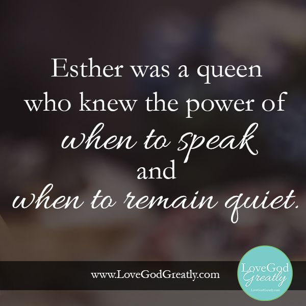 Esther was a queen who knew the power of when to speak and when to remain quiet