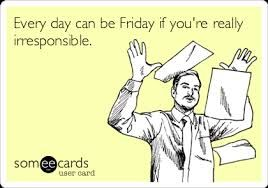 Image result for friday someecards