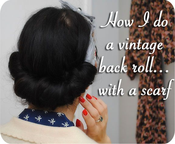 Hair tutorial: how I do a vintage back roll using a scarf   by gum, by golly! #vintage #hairstyles