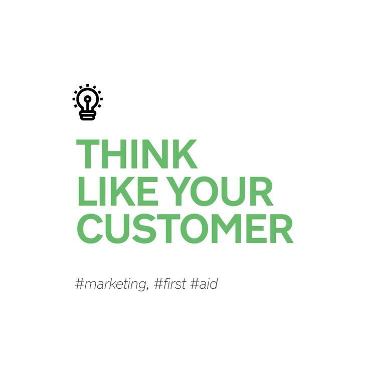 Think like your customer! #marketing, #first #aid #gigin #cultuure