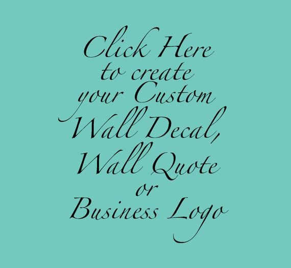 Custom wall quote decal, from $3   https://www.etsy.com/listing/241402280/custom-wall-decal-custom-wall-stickers