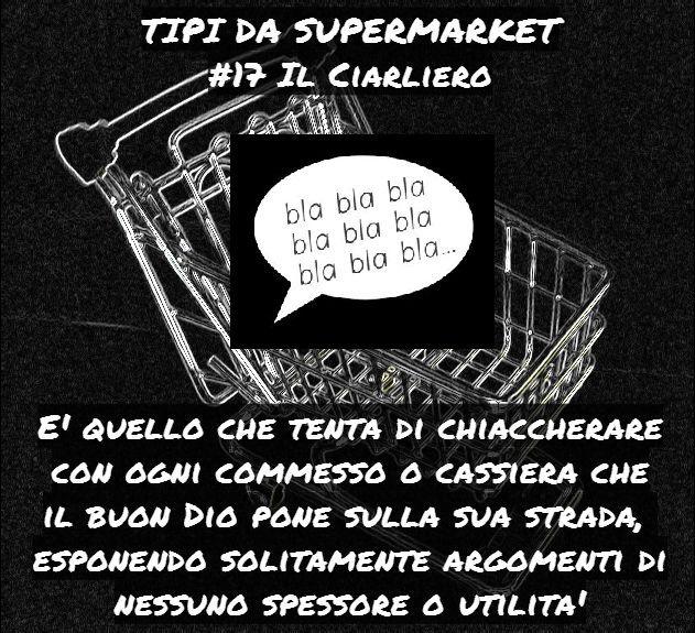 Supermarket's things: Tipi da Supermarket #17 Ciarliero