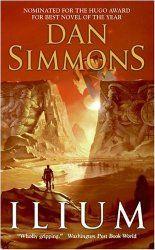 Ilium by Dan Simmons (Book 1 in Ilium/Olympos series)