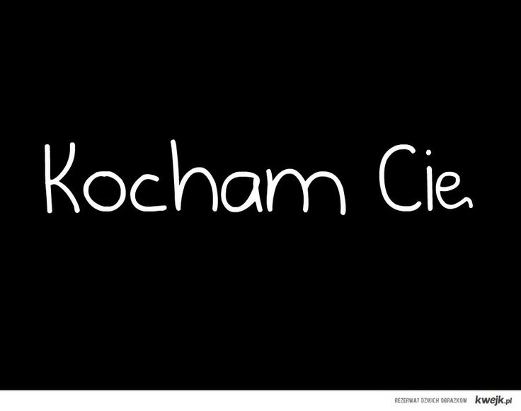 "<3 :D The Valentine's Day is comming soon so if you know  someone  special for you and  want to tell them that you love them in Polish  that is sample how to write it :)  ""I LOVE YOU "" =  ""KOCHAM CIE "" :D"