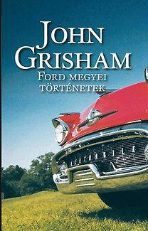 John Grisham: Ford megyei történetek