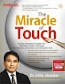 THE MIRACLE OF TOUCH: Panduan Menerapkan Keajaiban EFT (Emotional Freedom Techniques) untuk Kesehatan, Kesuksesan, dan Kebahagiaan Anda by Dr. Eddy Iskandar, Qanita (Mizan Group)