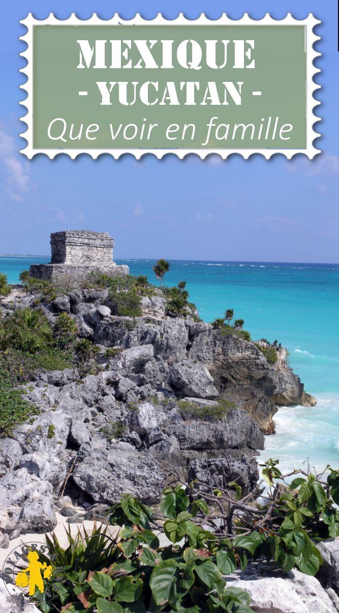 Les sites incontournable à voir au Mexique dans la péninsule du Yucatan avec ou sans enfnat