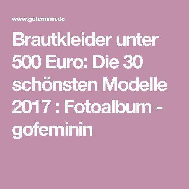 Brautkleider unter 500 Euro: Die 30 schönsten Modelle 2017 : Fotoalbum - gofeminin