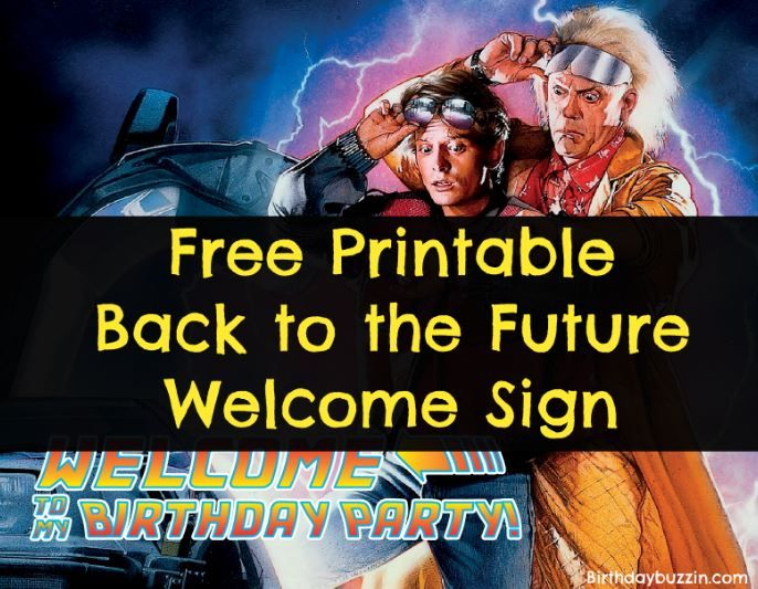 Free Printable Back To The Future Welcome Sign Birthday Buzzin Back To The Future Party Back To The Future Birthday Party Invitations Free