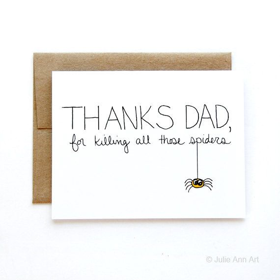 Dad Birthday Card - Card for Dad -Thanks For Killing Those Spiders    THE DETAILS:    -5.5 x 4.25 (A2) folded card  -A2 100% recycled kraft envelope